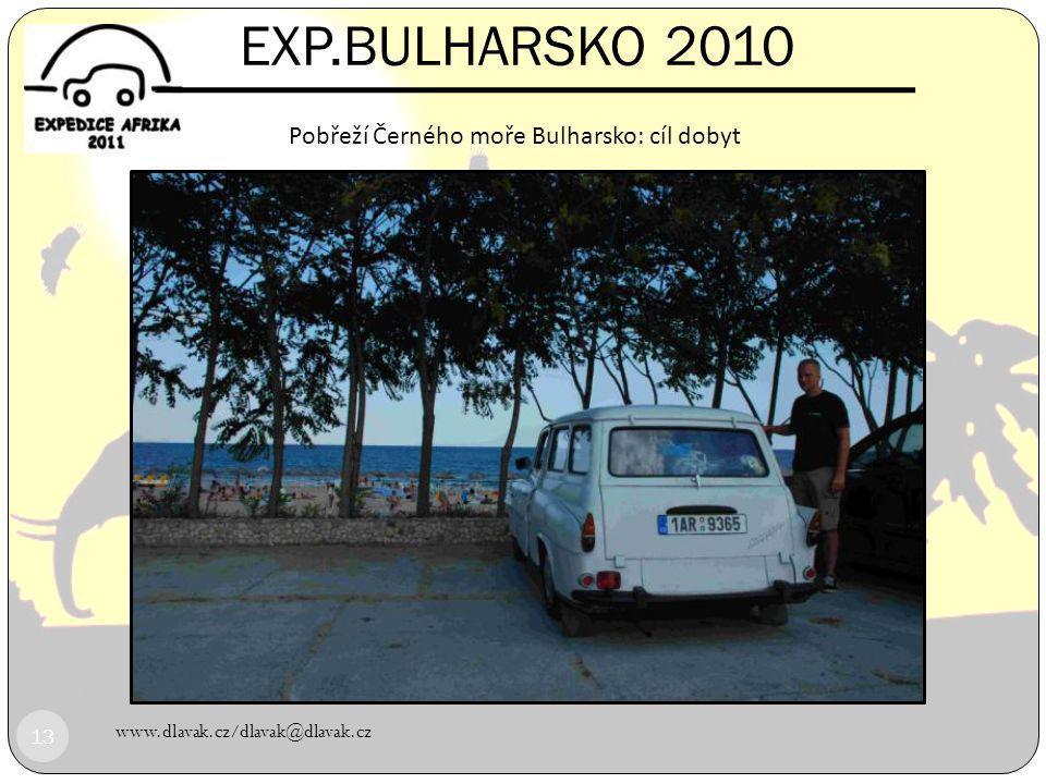 EXP.BULHARSKO 2010 Pobřeží Černého moře Bulharsko: cíl dobyt