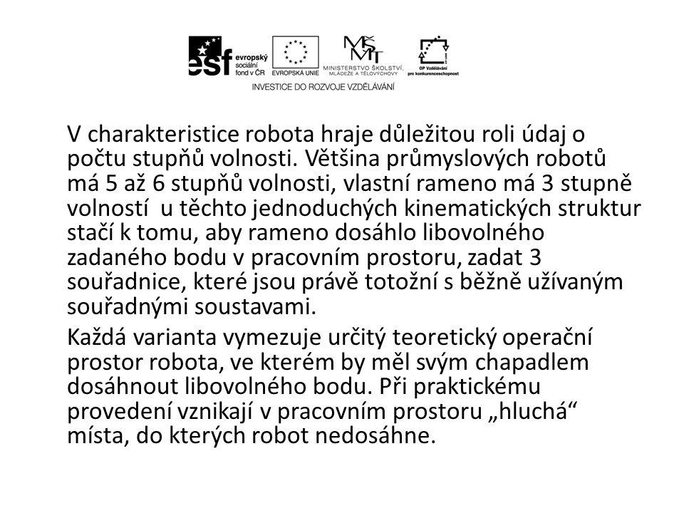 V charakteristice robota hraje důležitou roli údaj o počtu stupňů volnosti.