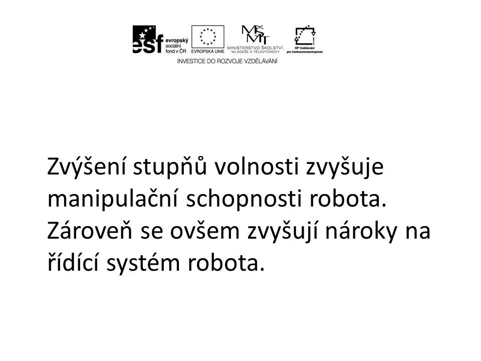 Zvýšení stupňů volnosti zvyšuje manipulační schopnosti robota