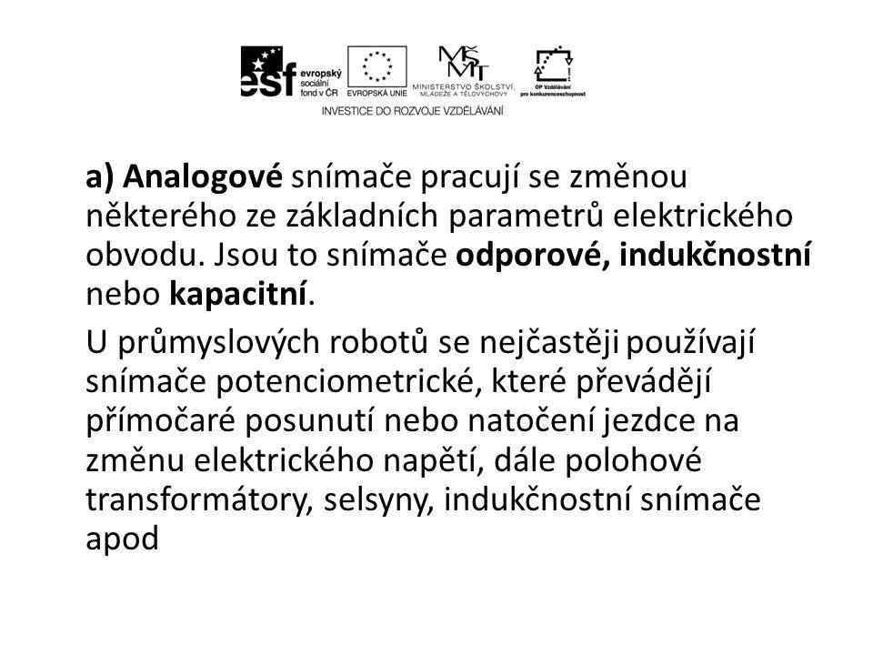 a) Analogové snímače pracují se změnou některého ze základních parametrů elektrického obvodu.