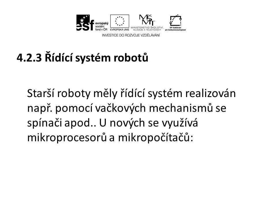 4.2.3 Řídící systém robotů Starší roboty měly řídící systém realizován např.