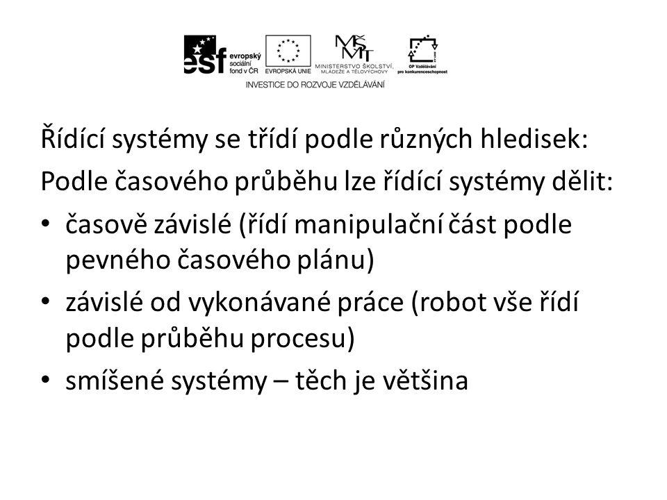 Řídící systémy se třídí podle různých hledisek: