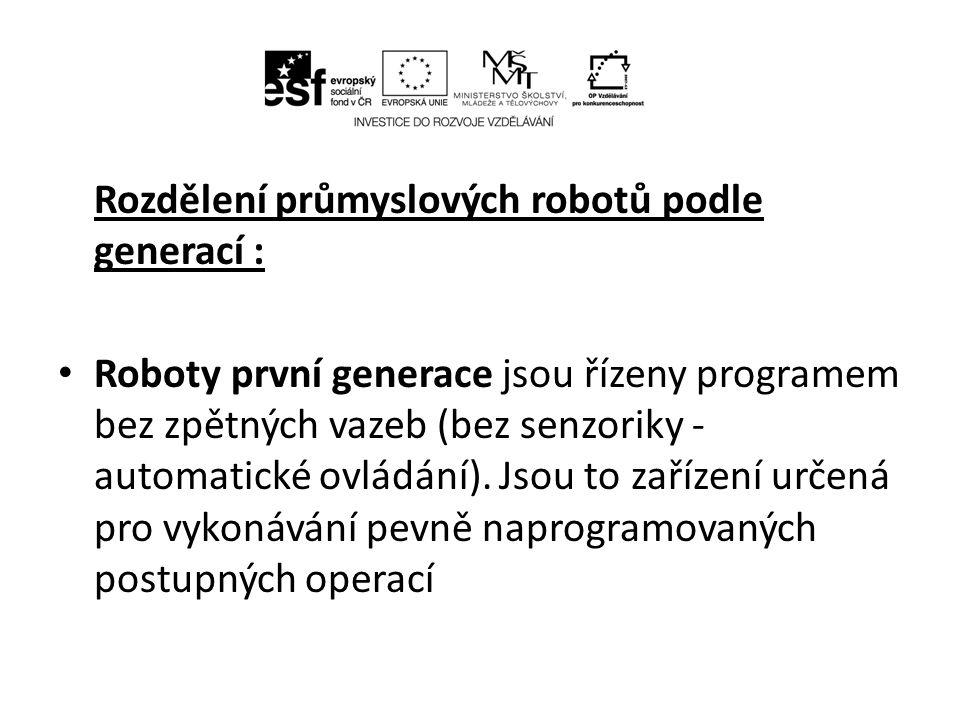 Rozdělení průmyslových robotů podle generací :