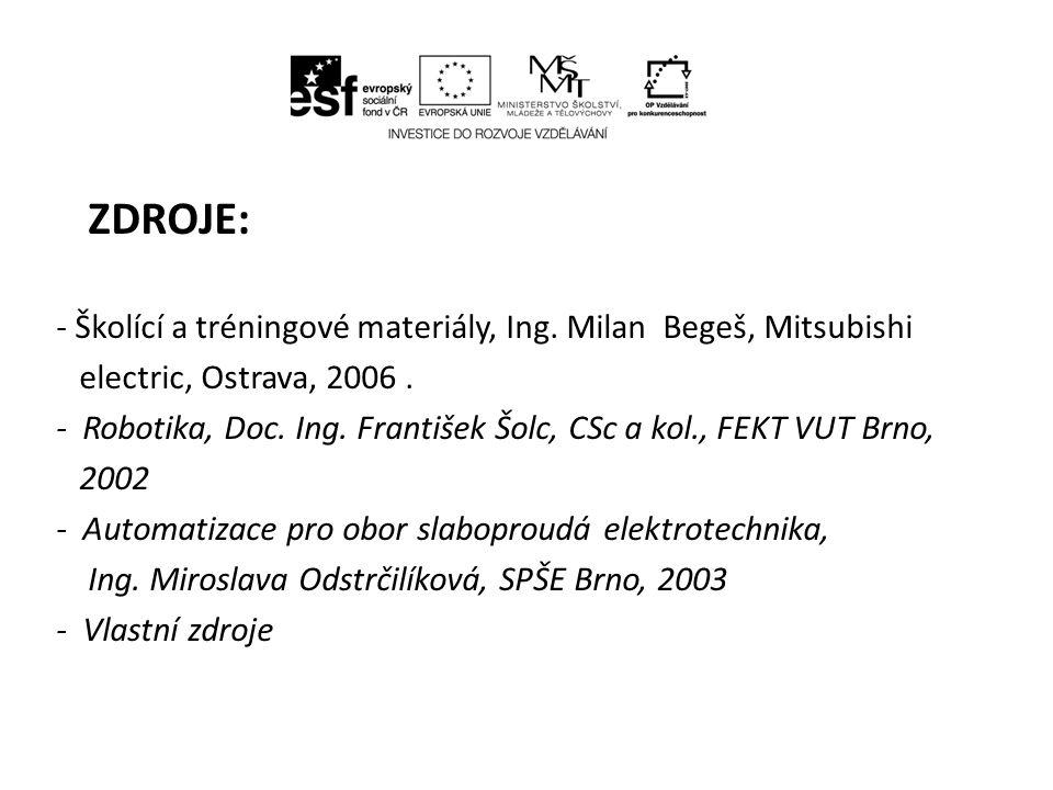 ZDROJE: - Školící a tréningové materiály, Ing. Milan Begeš, Mitsubishi