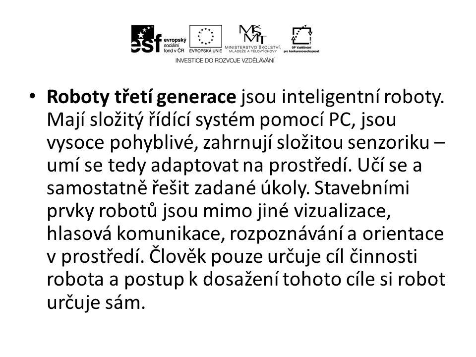 Roboty třetí generace jsou inteligentní roboty