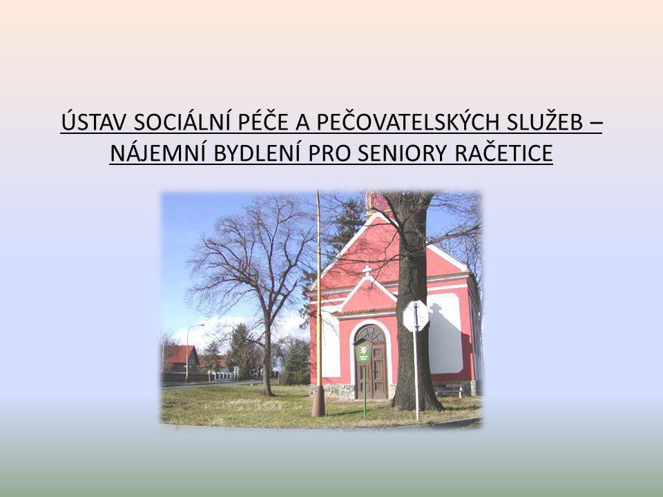 ÚSTAV SOCIÁLNÍ PÉČE A PEČOVATELSKÝCH SLUŽEB – NÁJEMNÍ BYDLENÍ PRO SENIORY RAČETICE