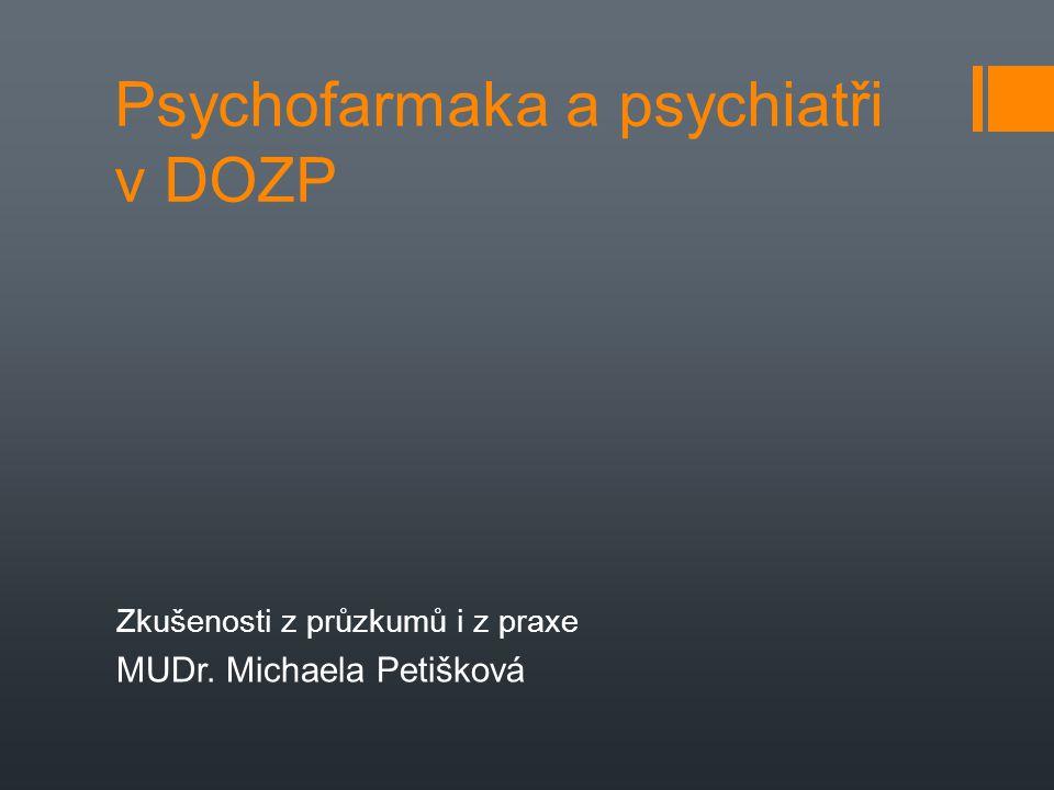 Psychofarmaka a psychiatři v DOZP