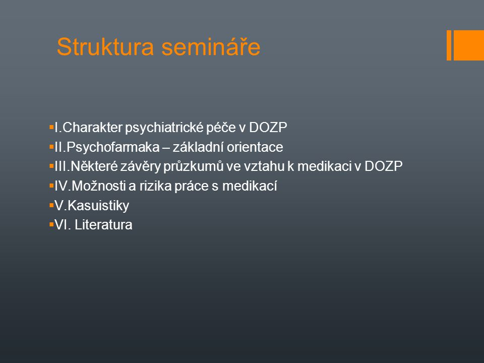 Struktura semináře I.Charakter psychiatrické péče v DOZP