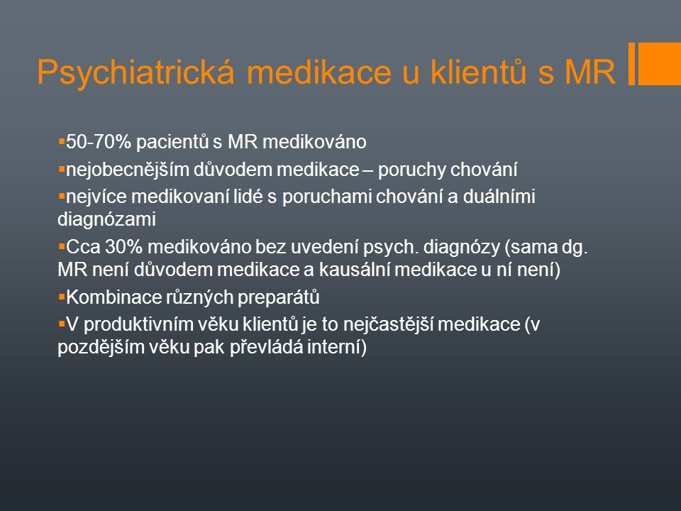 Psychiatrická medikace u klientů s MR