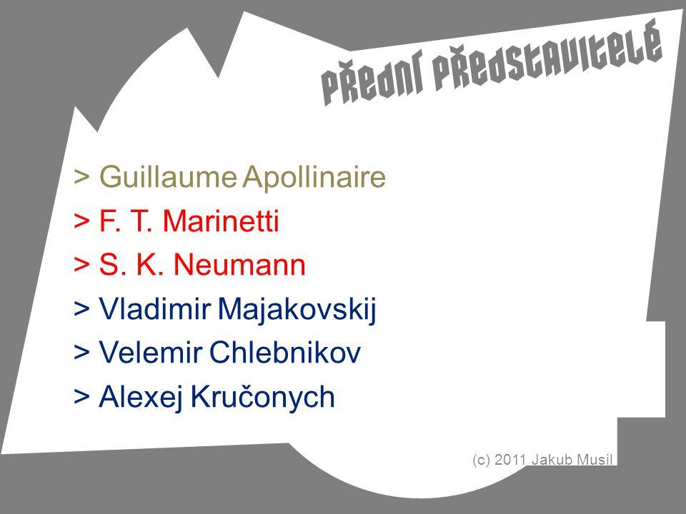 Guillaume Apollinaire F. T. Marinetti S. K. Neumann