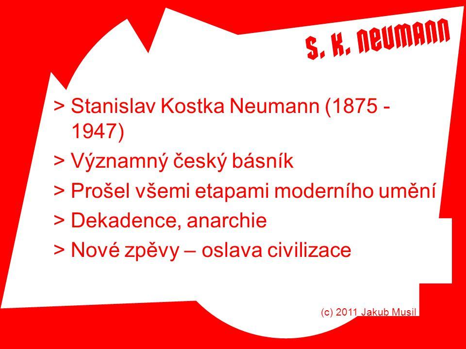 Stanislav Kostka Neumann (1875 - 1947) Významný český básník