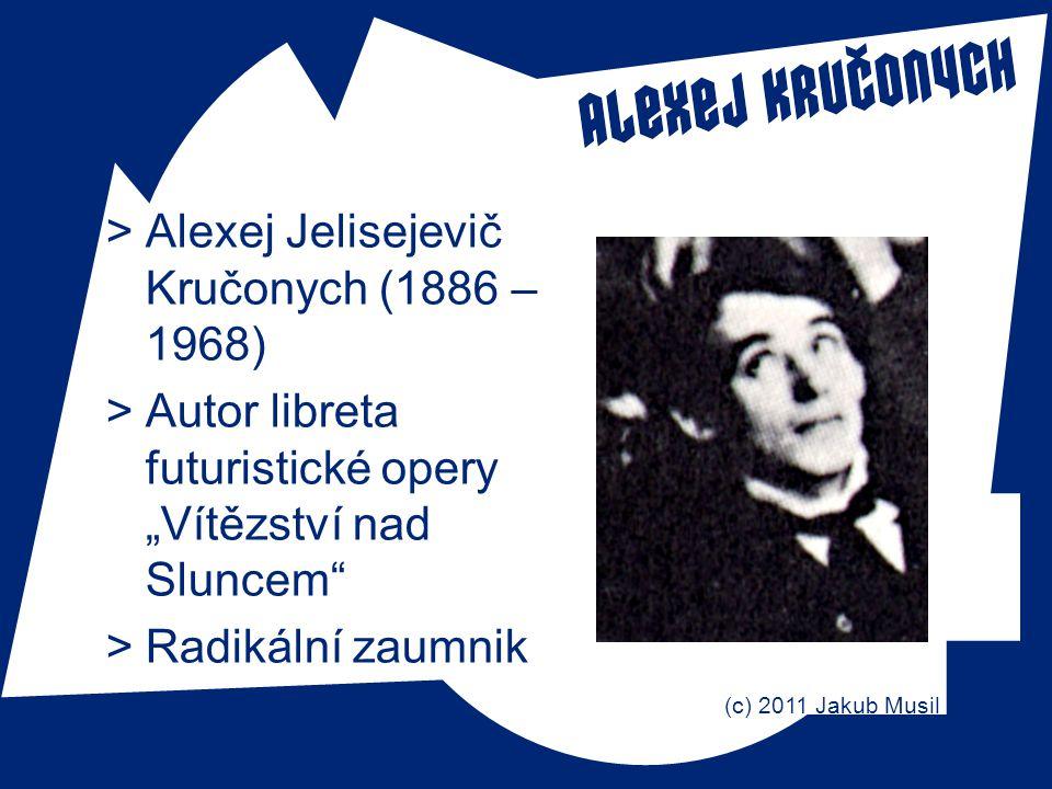 Alexej Jelisejevič Kručonych (1886 – 1968)