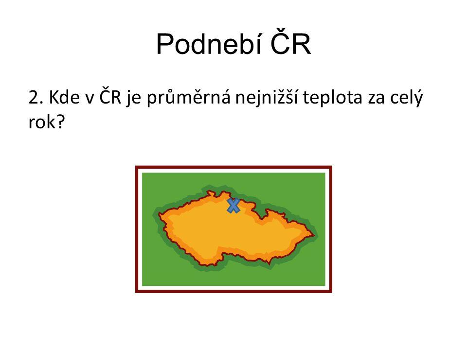 Podnebí ČR 2. Kde v ČR je průměrná nejnižší teplota za celý rok