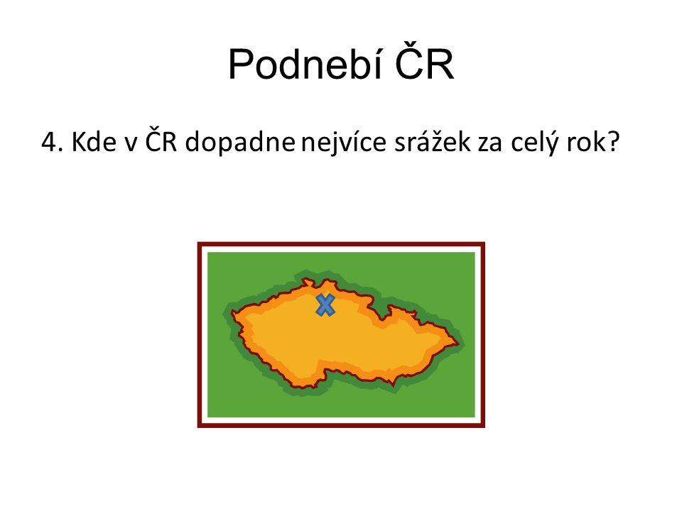 Podnebí ČR 4. Kde v ČR dopadne nejvíce srážek za celý rok Poznámky: