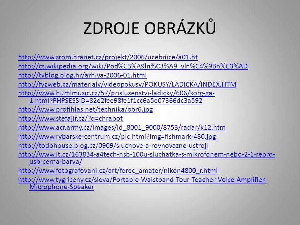 ZDROJE OBRÁZKŮ http://www.srom.hranet.cz/projekt/2006/ucebnice/a01.ht