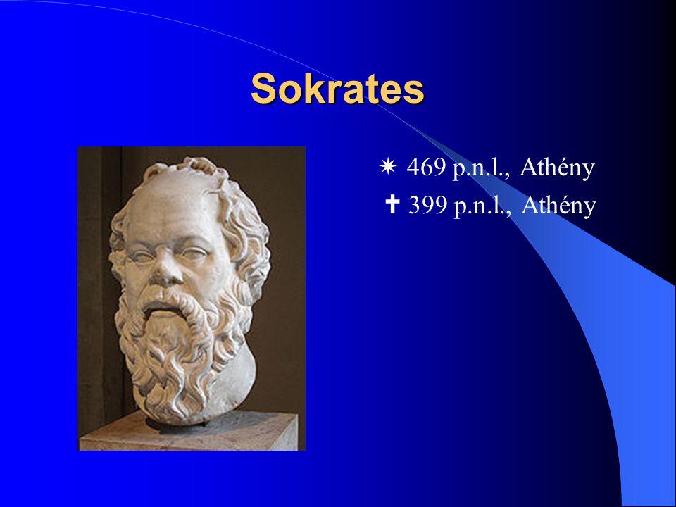 Sokrates  469 p.n.l., Athény  399 p.n.l., Athény
