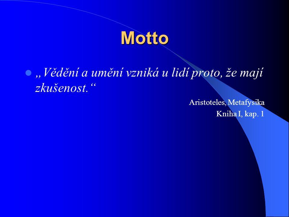 """Motto """"Vědění a umění vzniká u lidí proto, že mají zkušenost."""