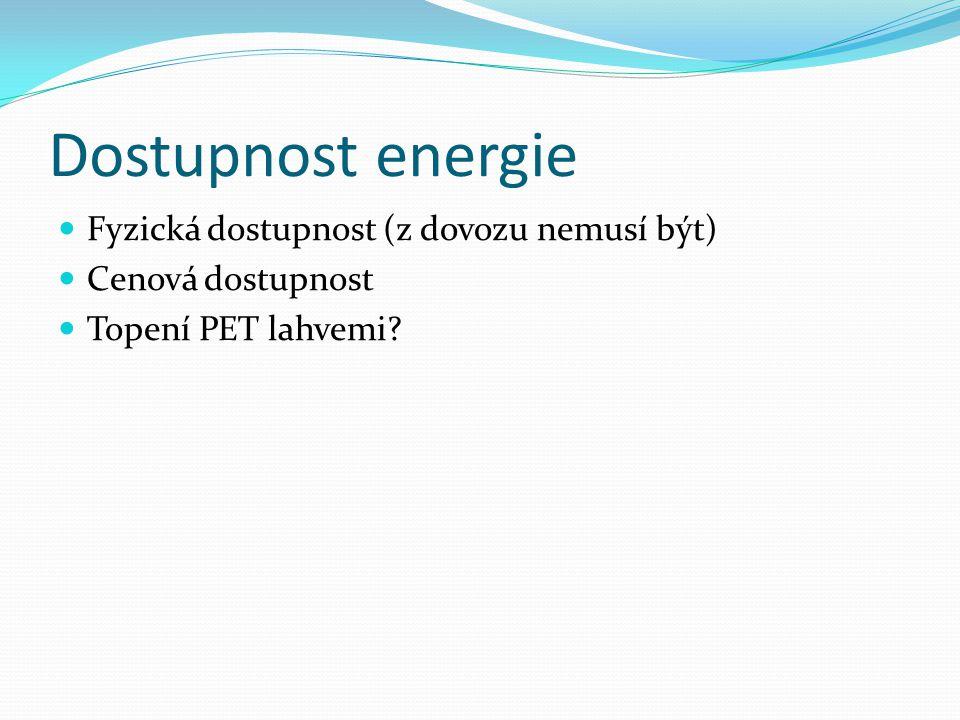 Dostupnost energie Fyzická dostupnost (z dovozu nemusí být)