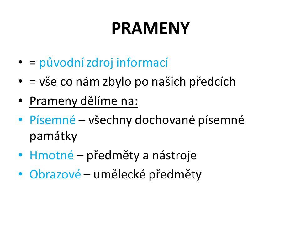 PRAMENY = původní zdroj informací