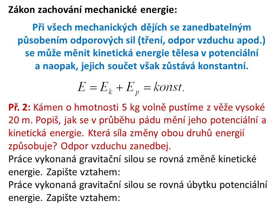 Zákon zachování mechanické energie: