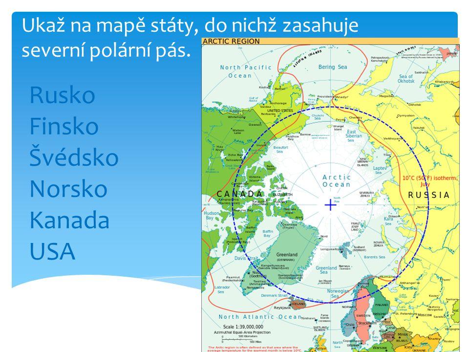 Rusko Finsko Švédsko Norsko Kanada USA