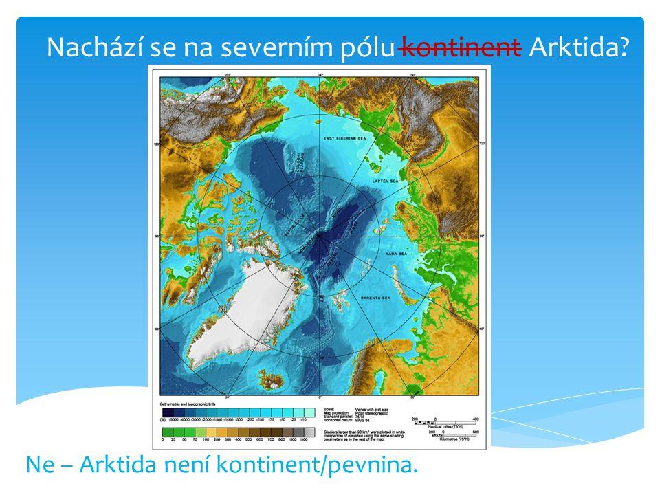 Nachází se na severním pólu kontinent Arktida
