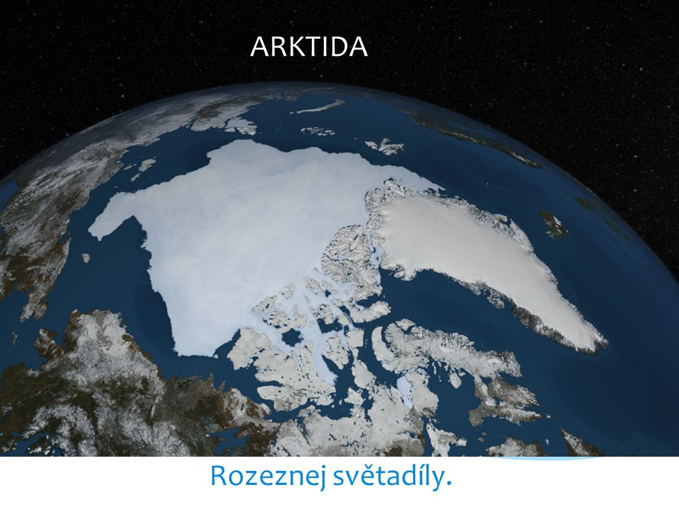 ARKTIDA Rozeznej světadíly.