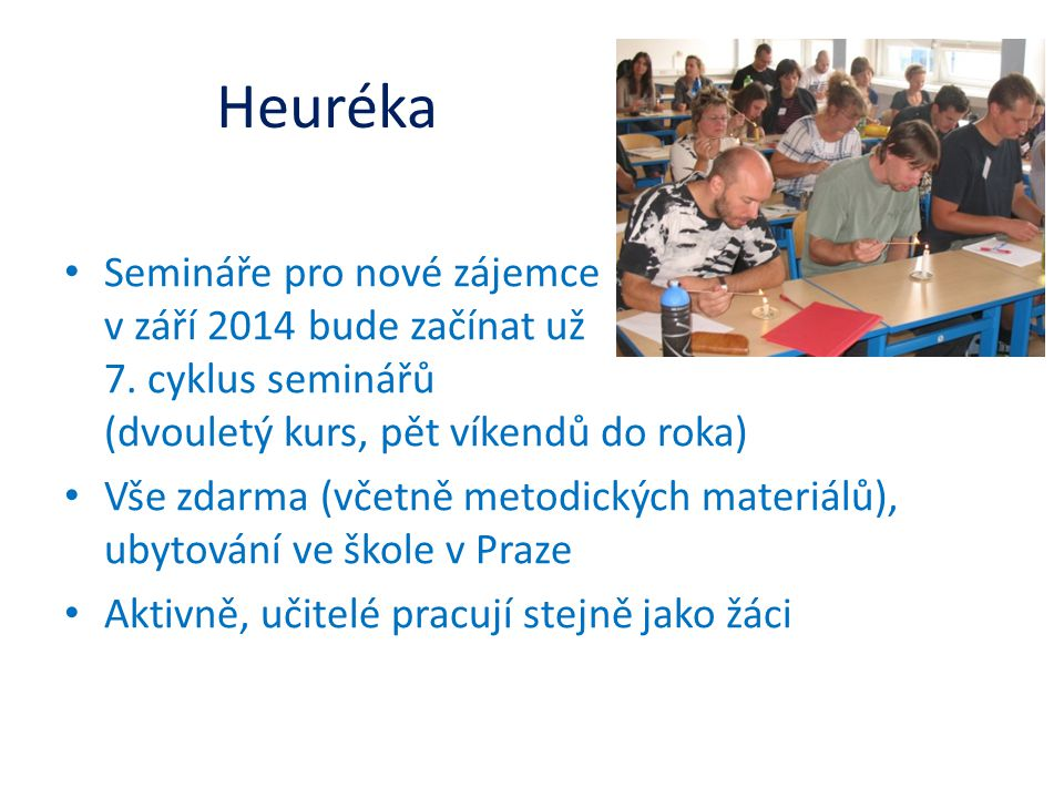 Heuréka Semináře pro nové zájemce v září 2014 bude začínat už 7. cyklus seminářů (dvouletý kurs, pět víkendů do roka)