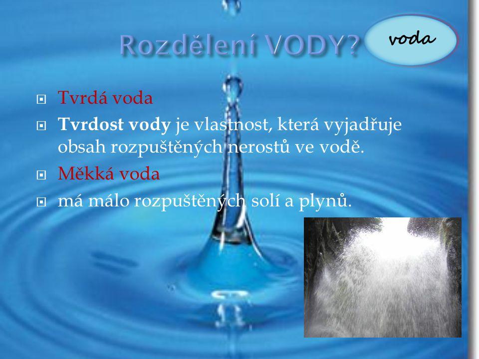 Rozdělení VODY Tvrdá voda