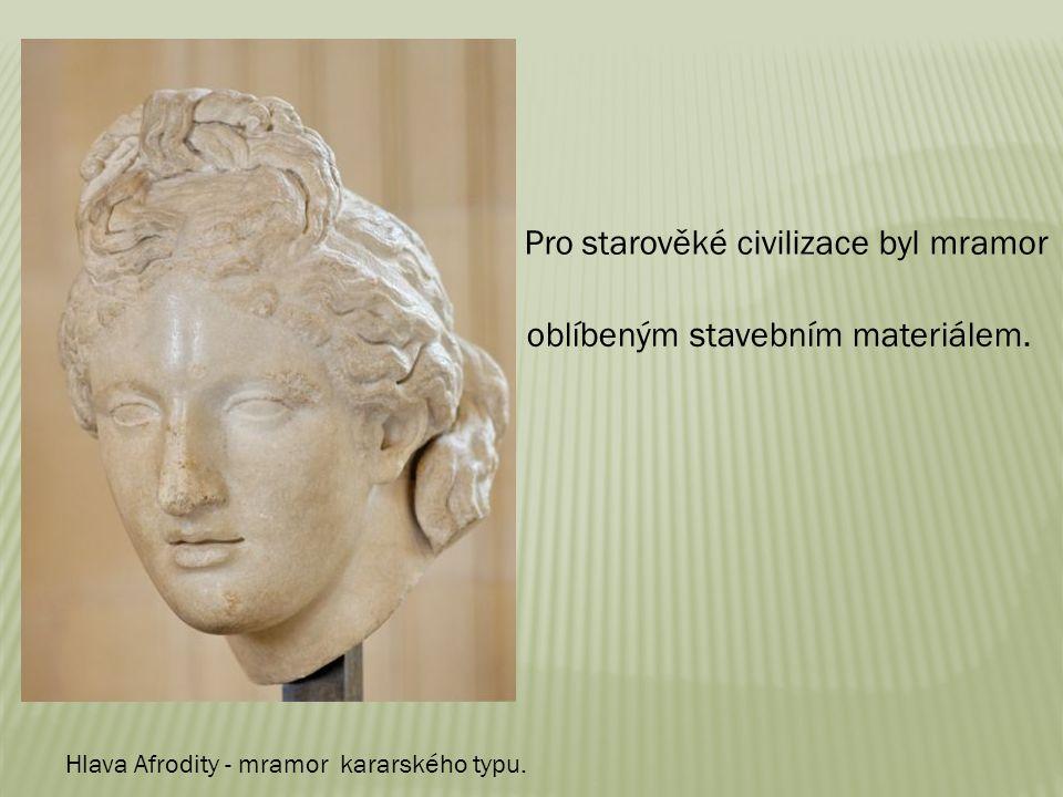Pro starověké civilizace byl mramor