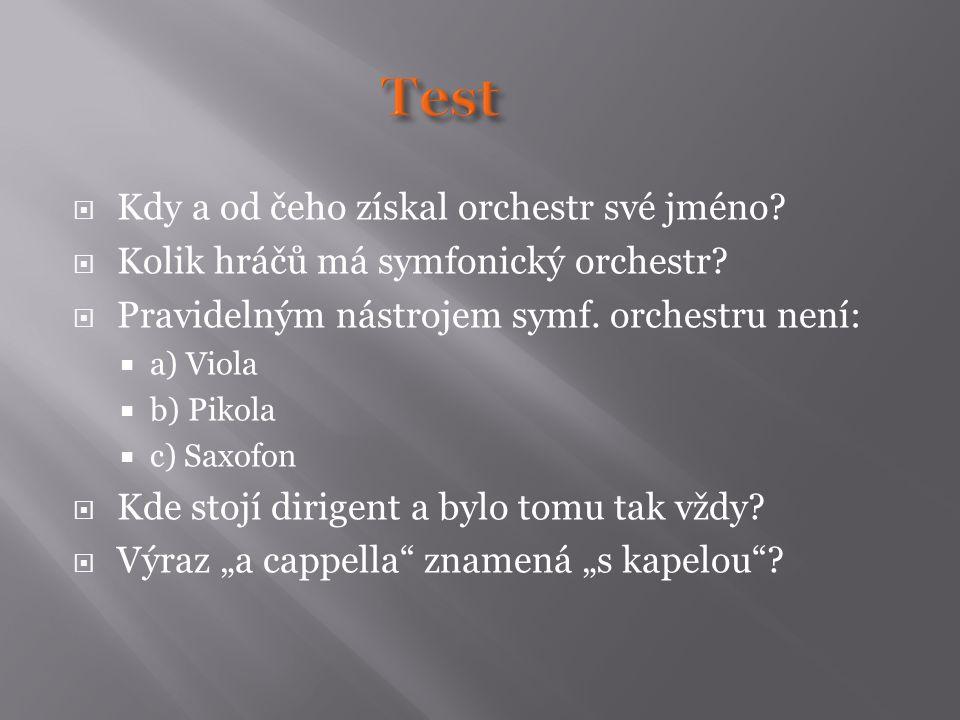 Test Kdy a od čeho získal orchestr své jméno