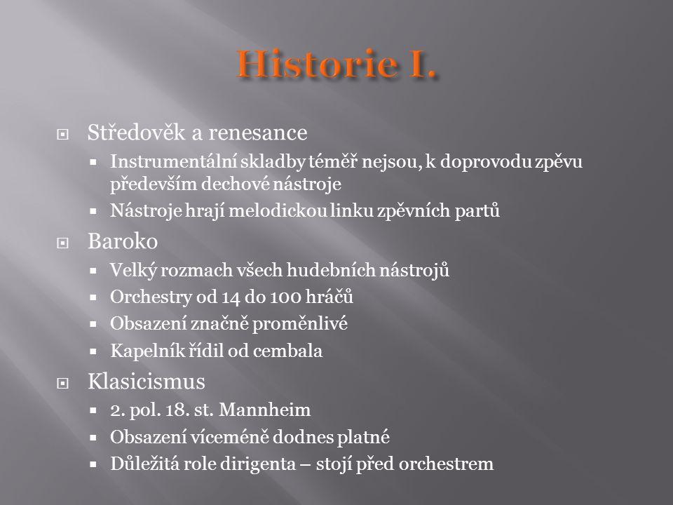 Historie I. Středověk a renesance Baroko Klasicismus