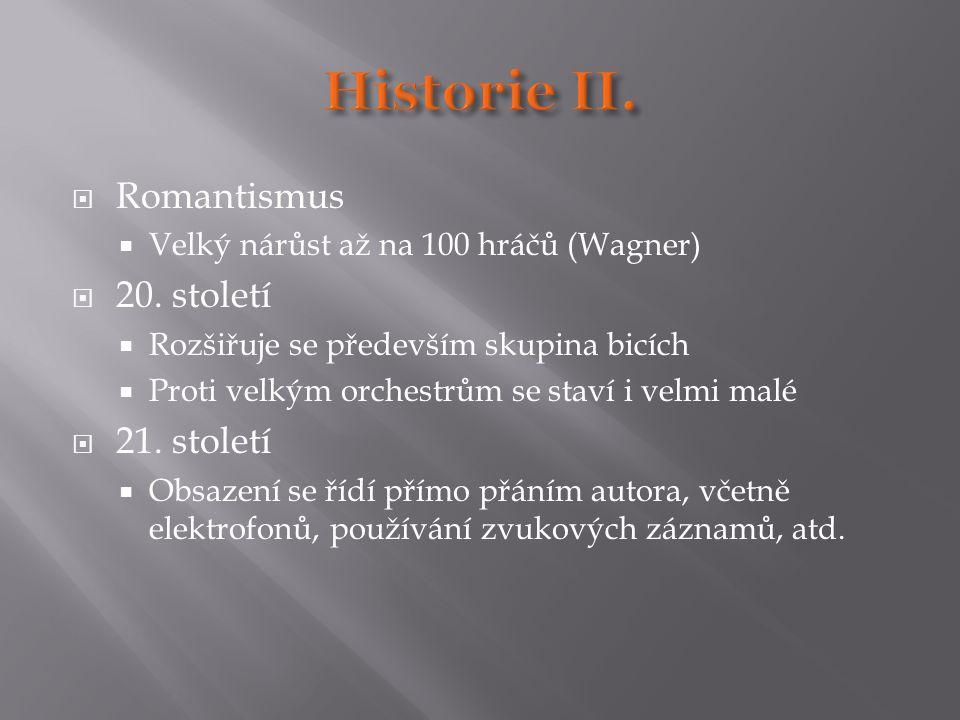 Historie II. Romantismus 20. století 21. století