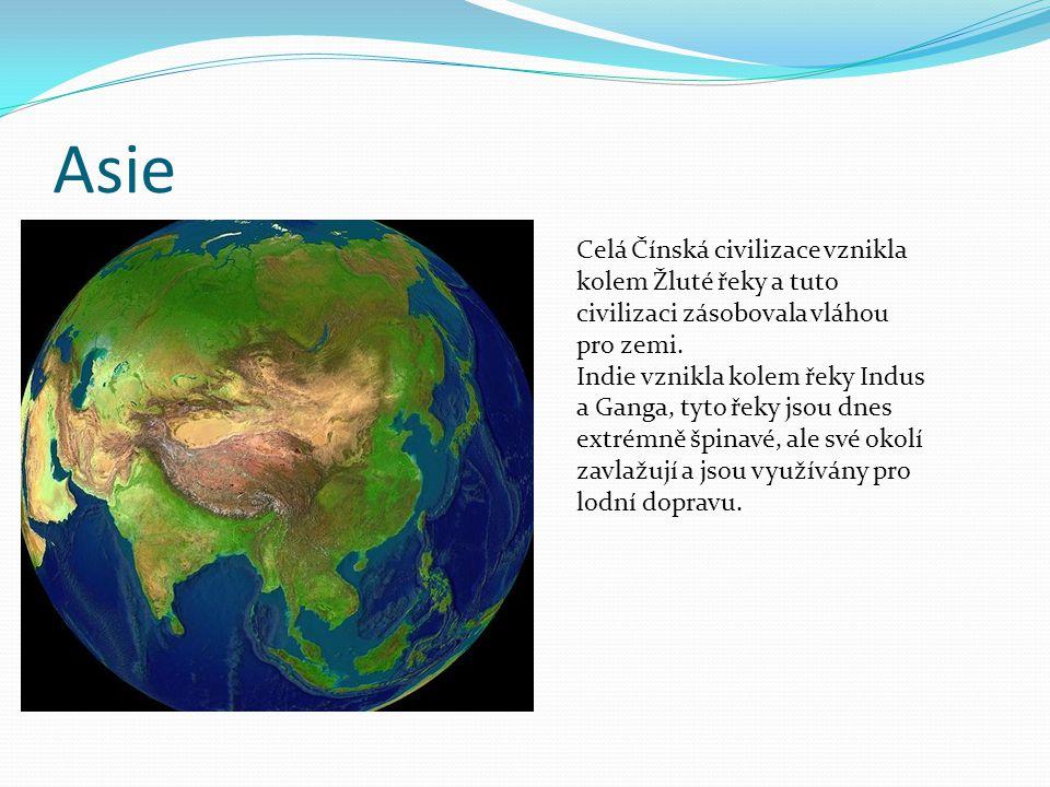 Asie Celá Čínská civilizace vznikla kolem Žluté řeky a tuto civilizaci zásobovala vláhou pro zemi.