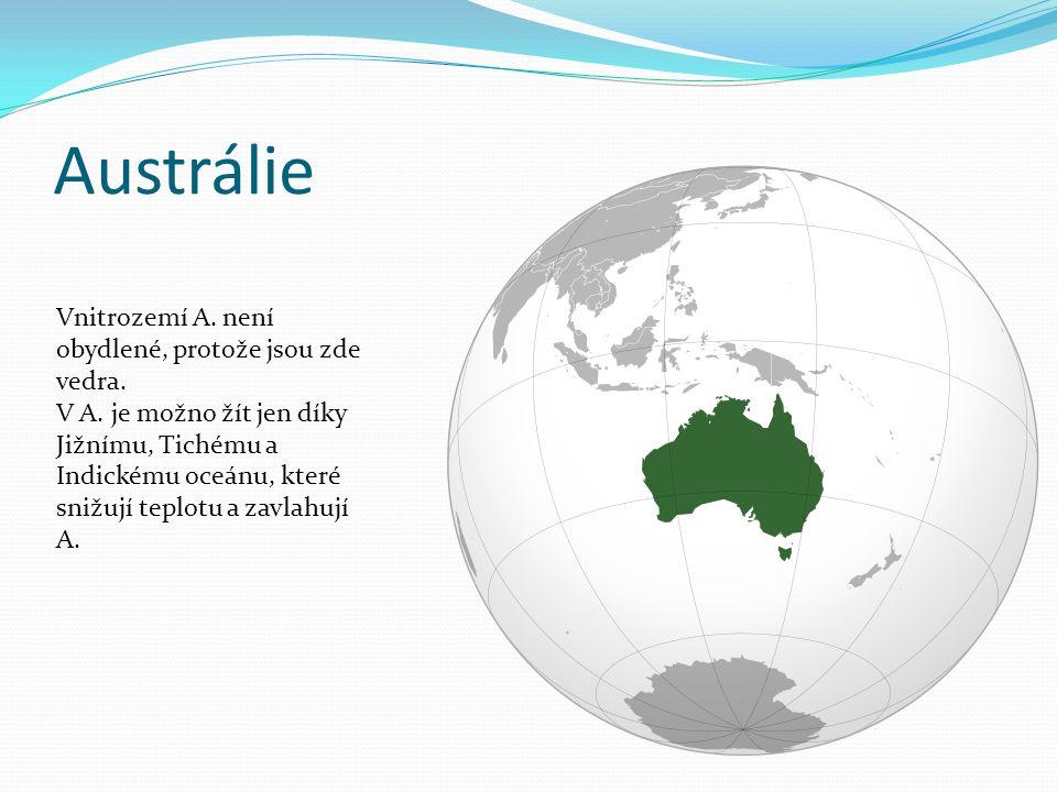 Austrálie Vnitrozemí A. není obydlené, protože jsou zde vedra.