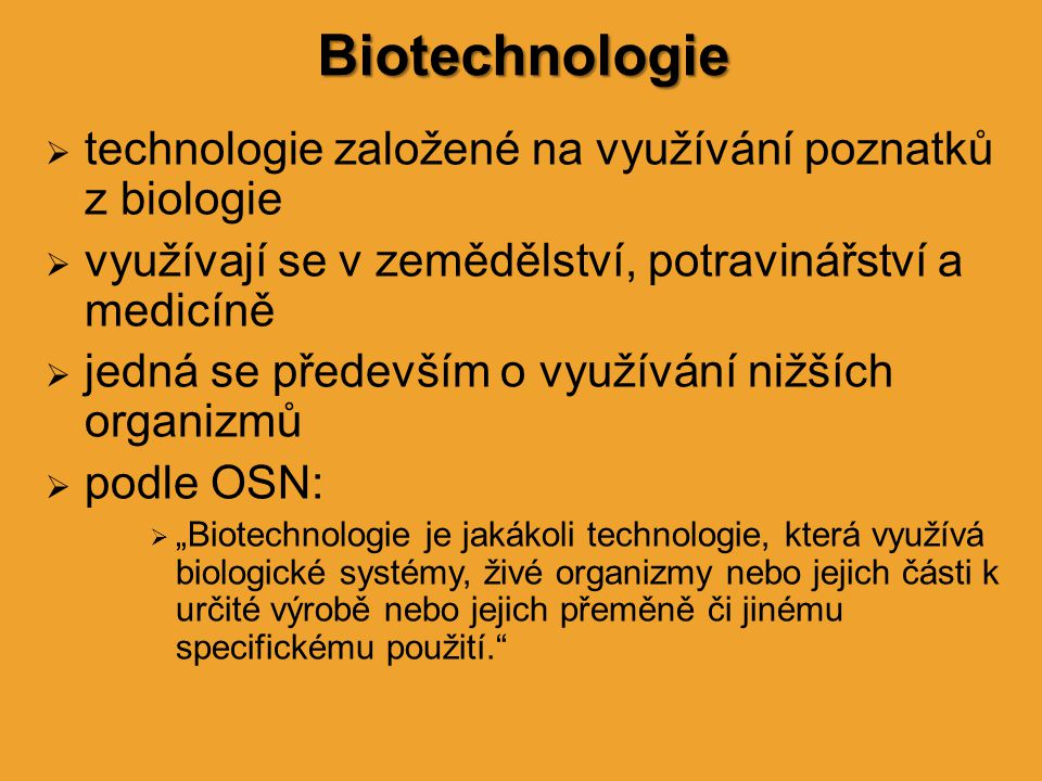 Biotechnologie technologie založené na využívání poznatků z biologie