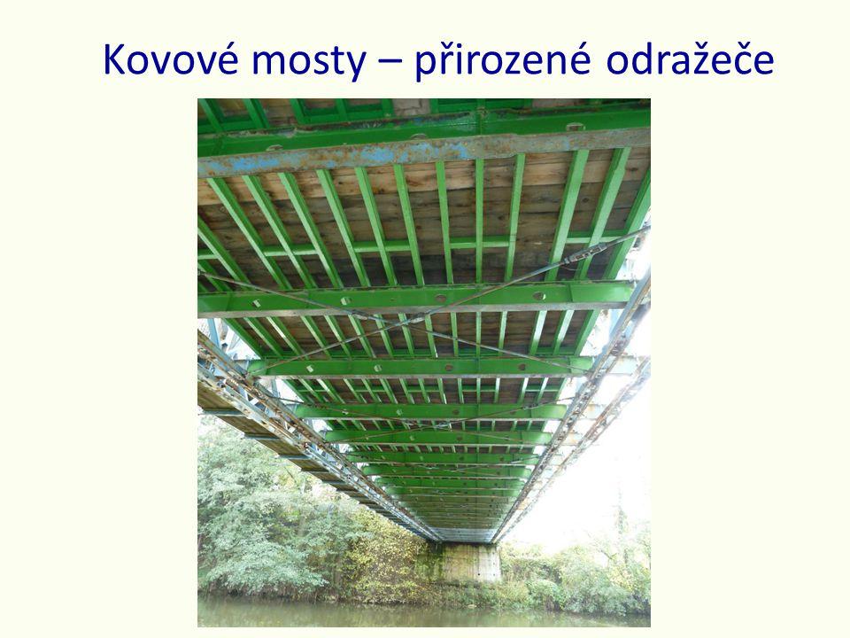 Kovové mosty – přirozené odražeče