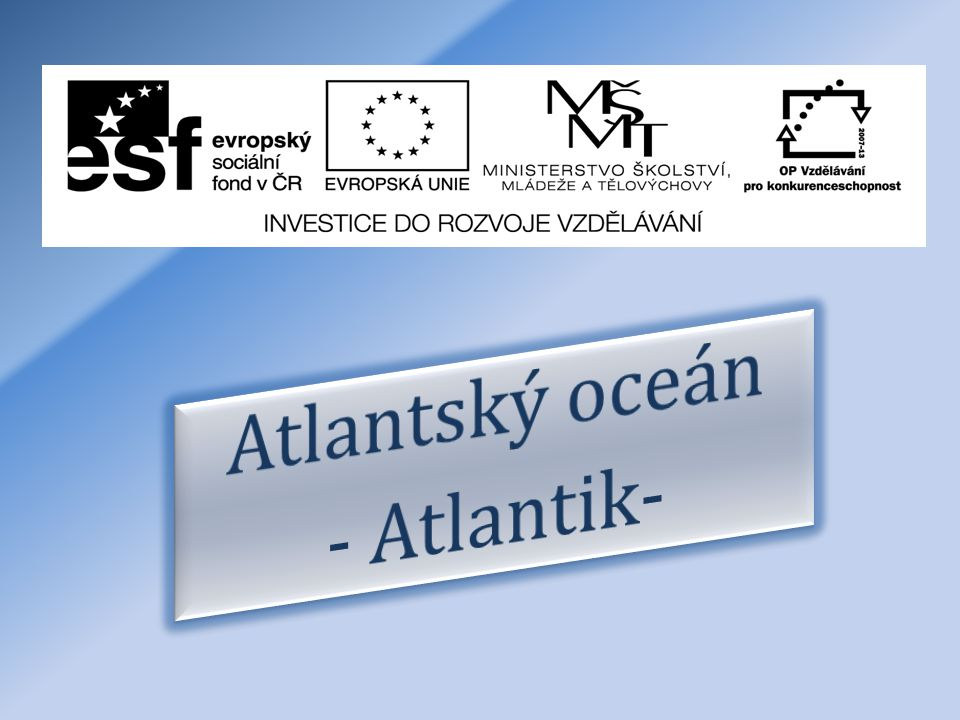Atlantský oceán - Atlantik-
