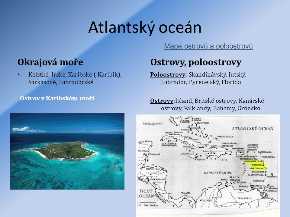 Atlantský oceán Okrajová moře Ostrovy, poloostrovy