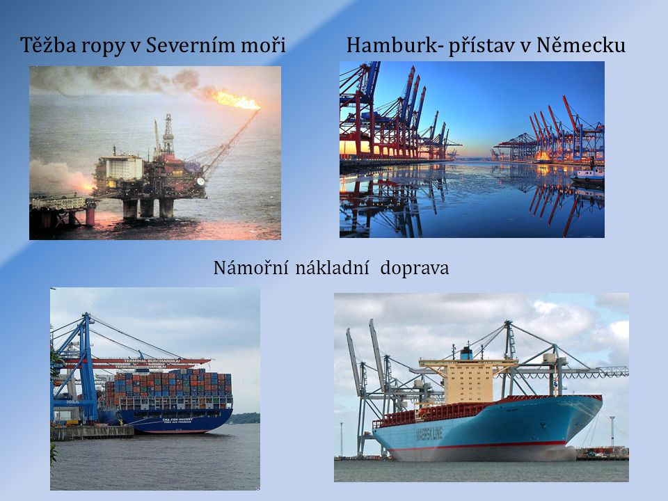 Těžba ropy v Severním moři Hamburk- přístav v Německu