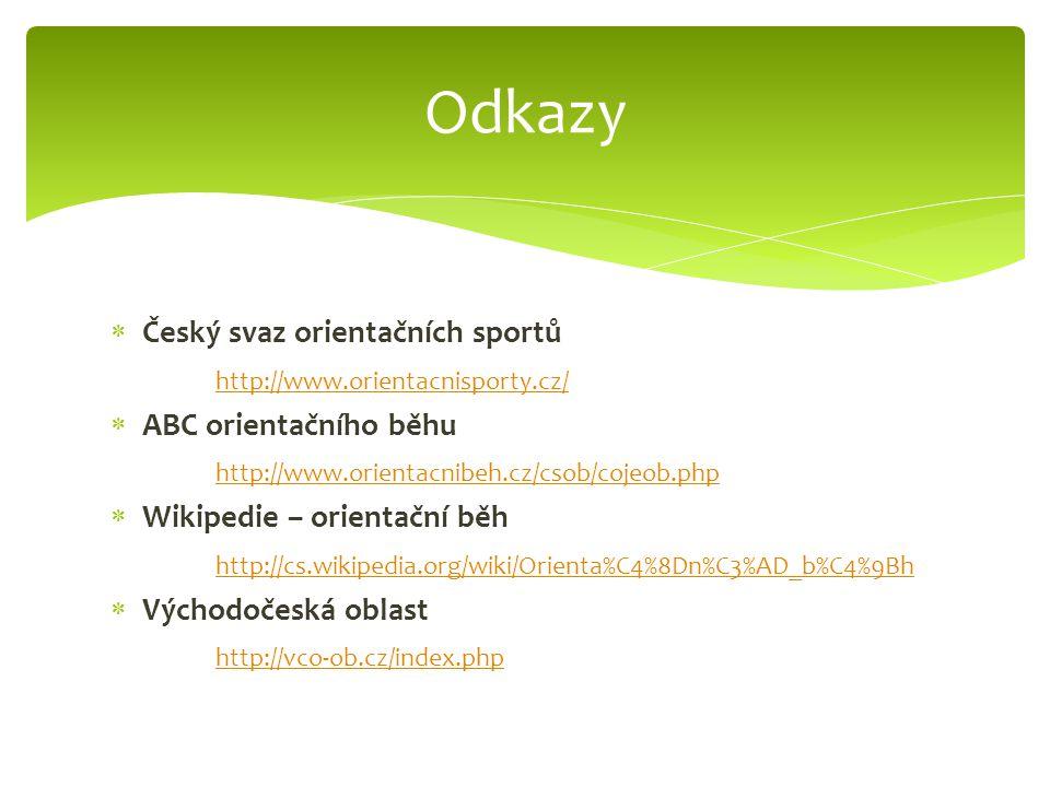 Odkazy Český svaz orientačních sportů http://www.orientacnisporty.cz/