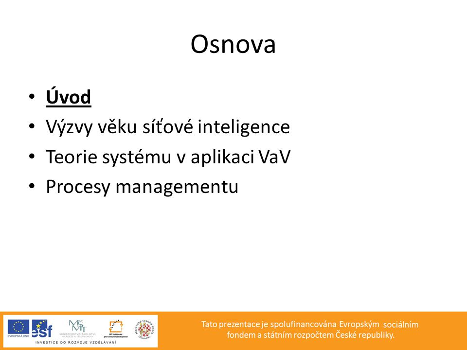 Osnova Úvod Výzvy věku síťové inteligence