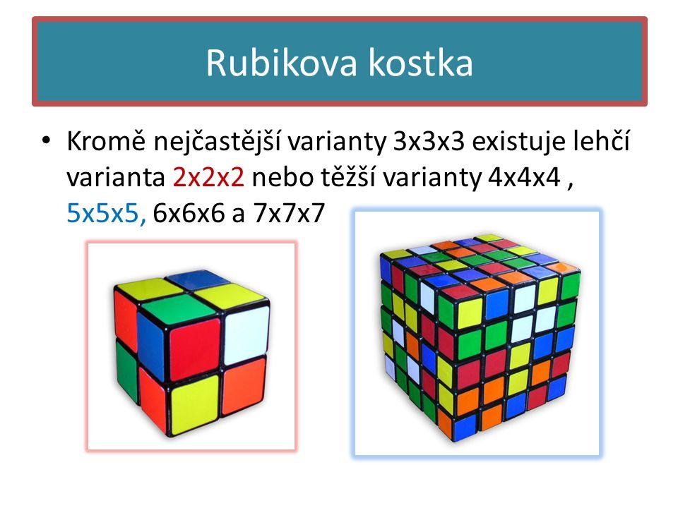 Rubikova kostka Kromě nejčastější varianty 3x3x3 existuje lehčí varianta 2x2x2 nebo těžší varianty 4x4x4 , 5x5x5, 6x6x6 a 7x7x7.
