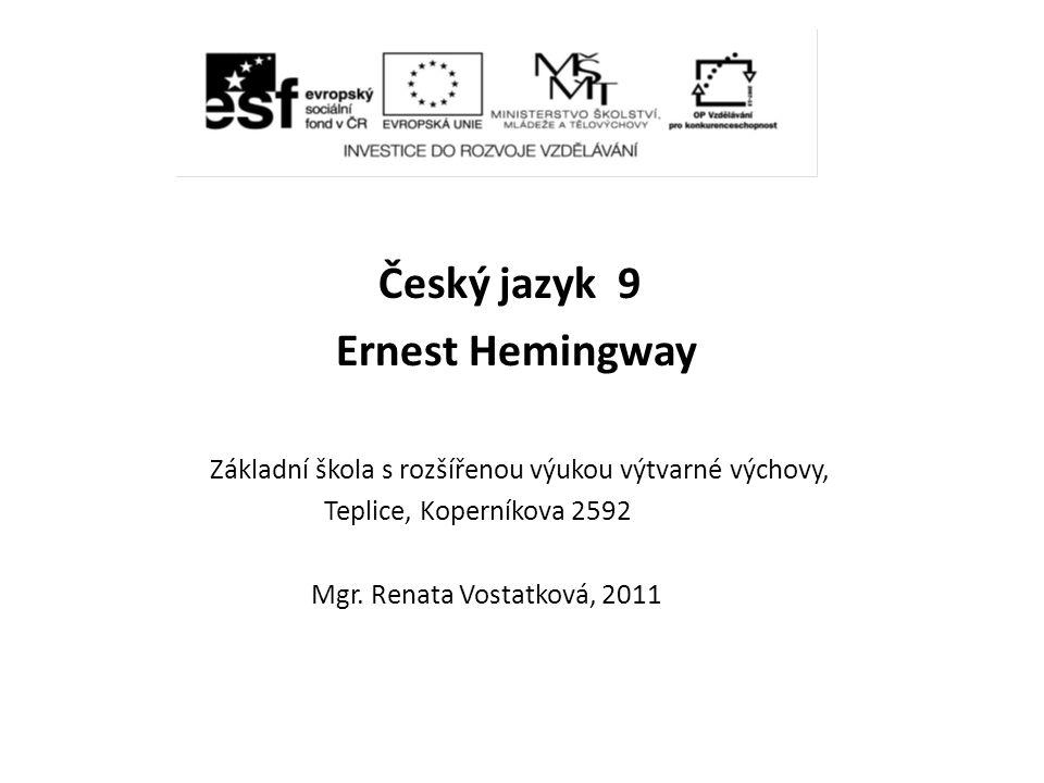 Český jazyk 9 Ernest Hemingway Teplice, Koperníkova 2592