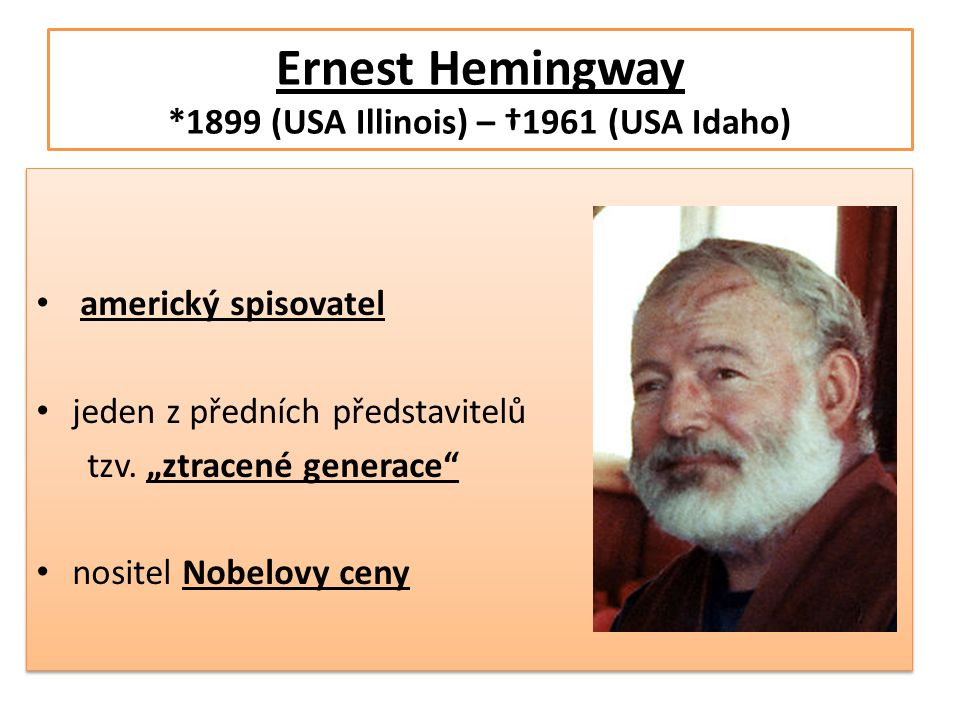 Ernest Hemingway *1899 (USA Illinois) – †1961 (USA Idaho)