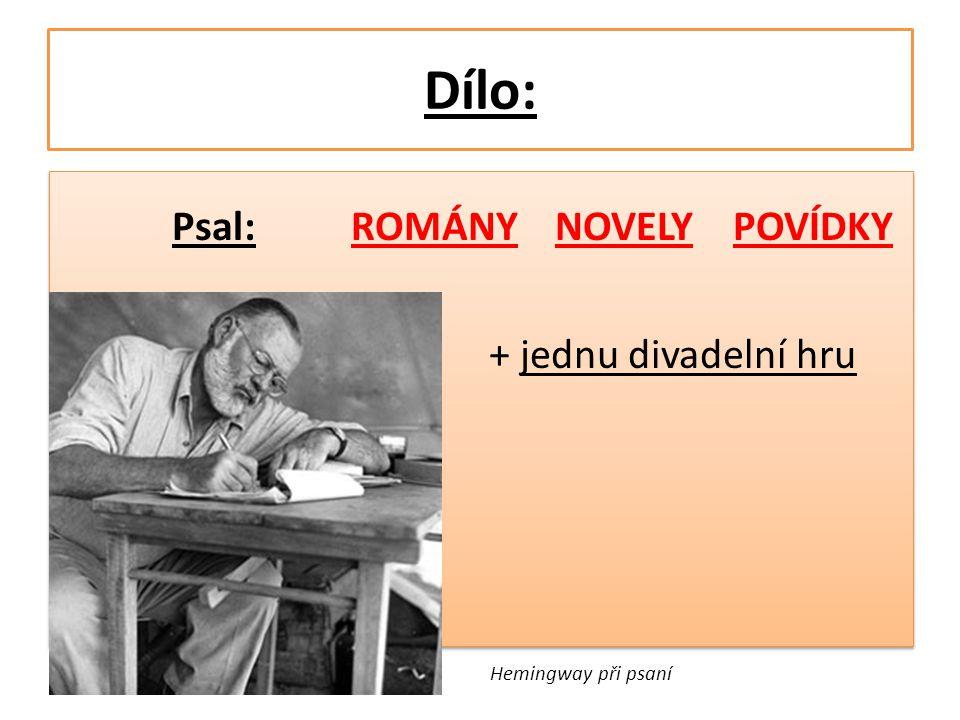 Dílo: Psal: ROMÁNY NOVELY POVÍDKY + jednu divadelní hru