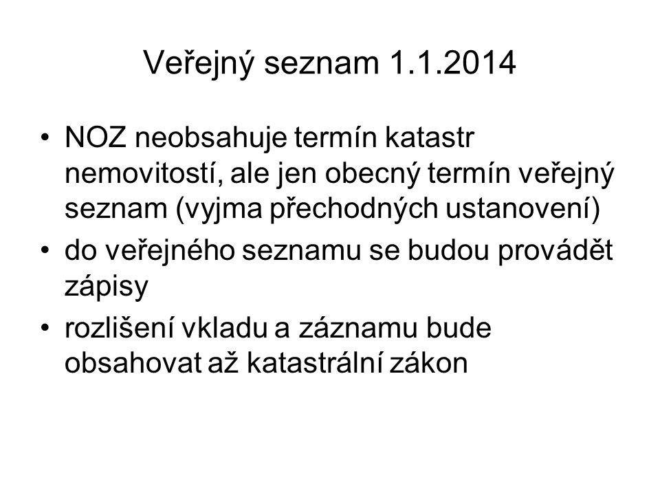 Veřejný seznam 1.1.2014 NOZ neobsahuje termín katastr nemovitostí, ale jen obecný termín veřejný seznam (vyjma přechodných ustanovení)