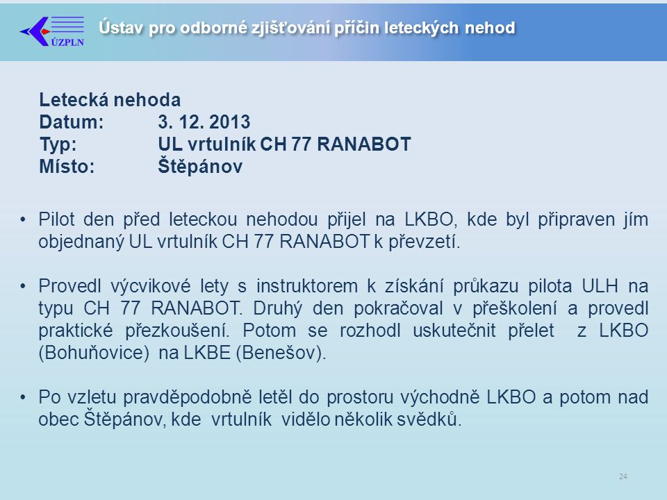 Letecká nehoda Datum:. 3. 12. 2013 Typ: