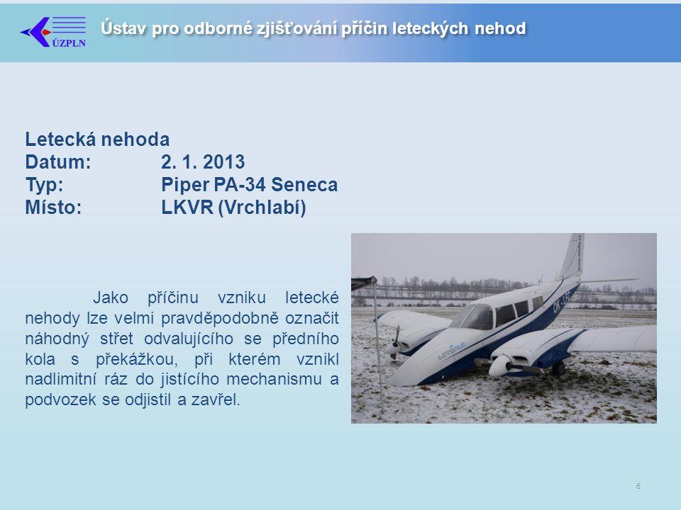 Letecká nehoda Datum:. 2. 1. 2013 Typ:. Piper PA-34 Seneca Místo: