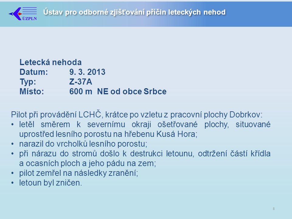 Pilot při provádění LCHČ, krátce po vzletu z pracovní plochy Dobrkov: